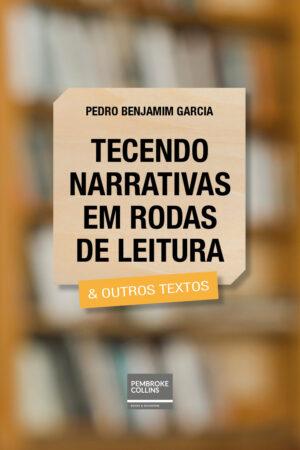 Tecendo Narrativas em Rodas de Leitura & Outros Textos